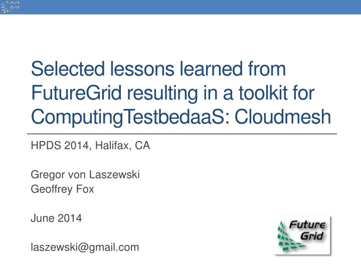 selected lessons learned from futuregrid resulting in a toolkit for computingtestbedaas cloudmesh n.