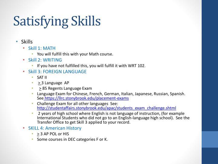 Satisfying Skills