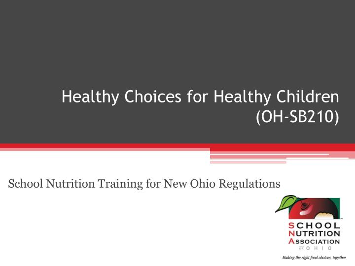 healthy choices for healthy children oh sb210 n.