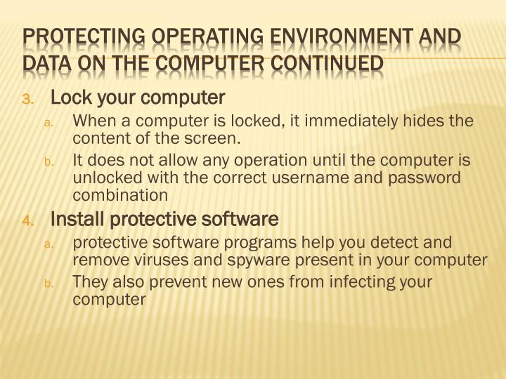 Protecting operating environment and data on the computer continued