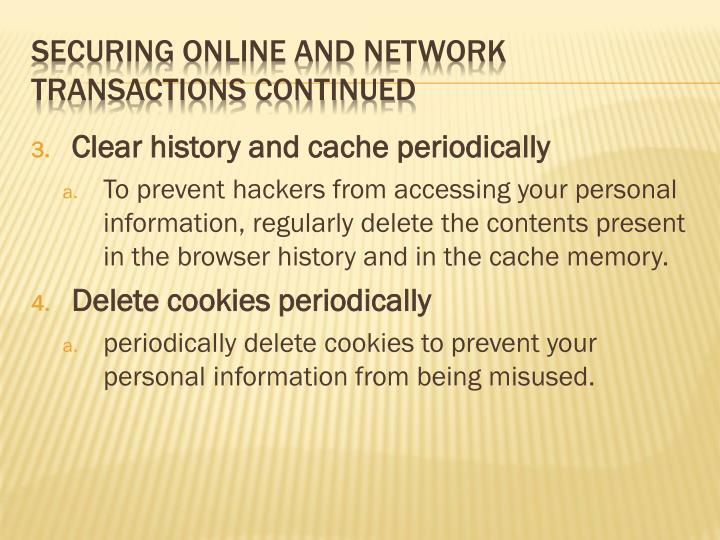 Clear history and cache periodically