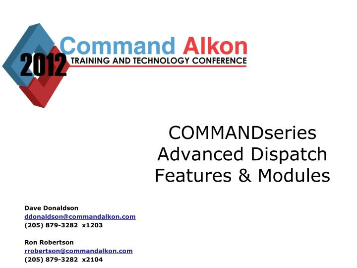 commandseries advanced dispatch features modules n.
