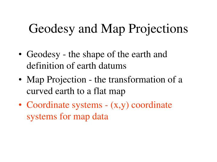 Geodesy and Map Projections