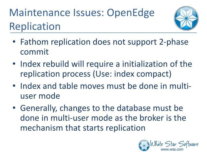 Maintenance Issues: OpenEdge Replication