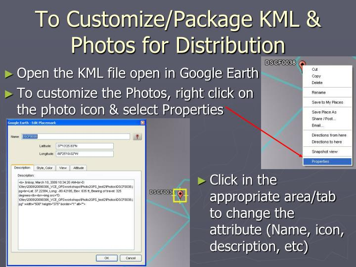To Customize/Package KML & Photos for Distribution