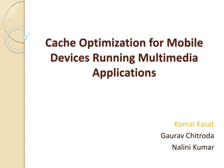 cache optimization for mobile devices running multimedia applications n.