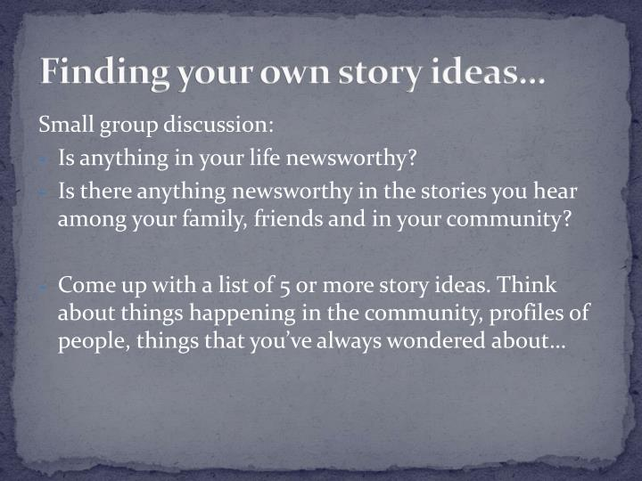 Finding your own story ideas…