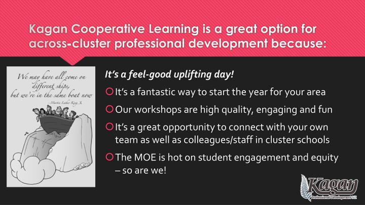 Kagan cooperative learning is a great option for across cluster professional development because