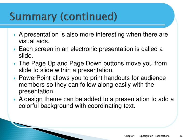 A presentation is also more interesting when there are visual aids.
