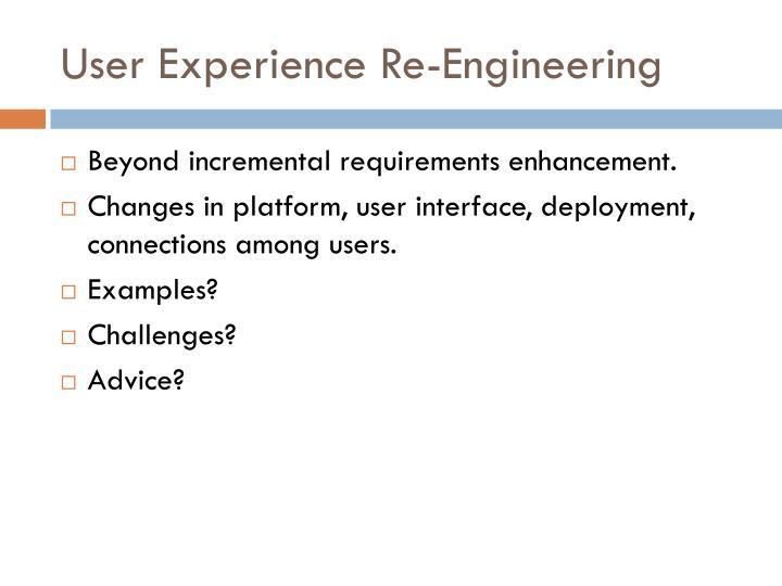 User Experience Re-Engineering