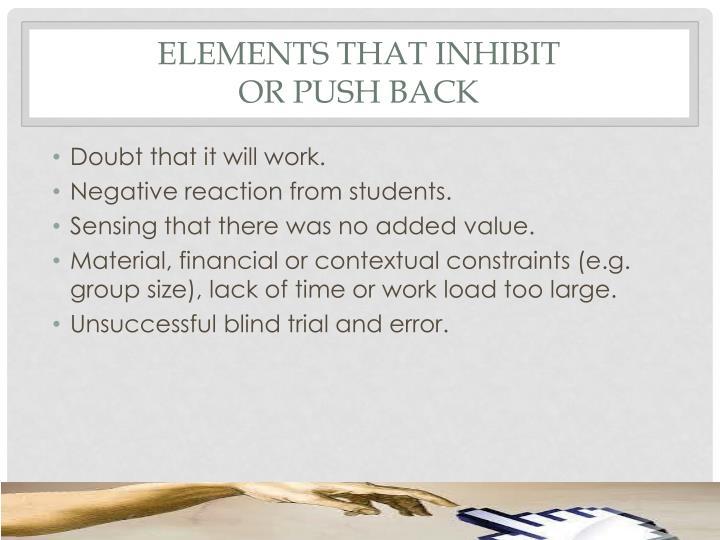 Elements that inhibit