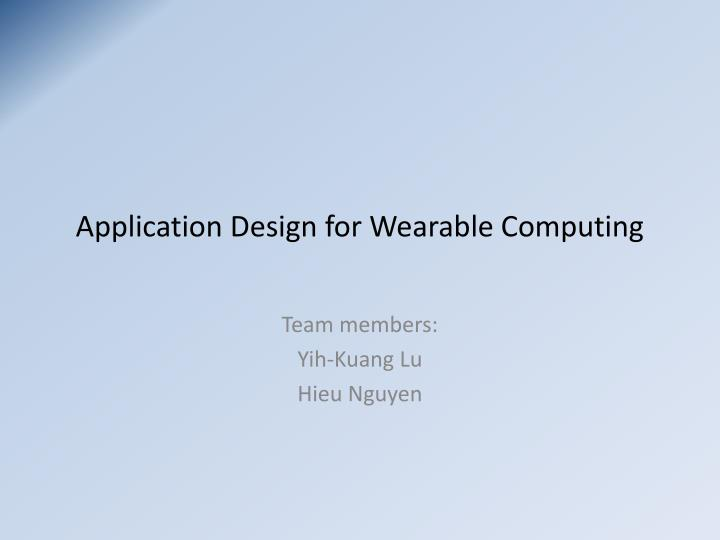 application design for wearable computing n.