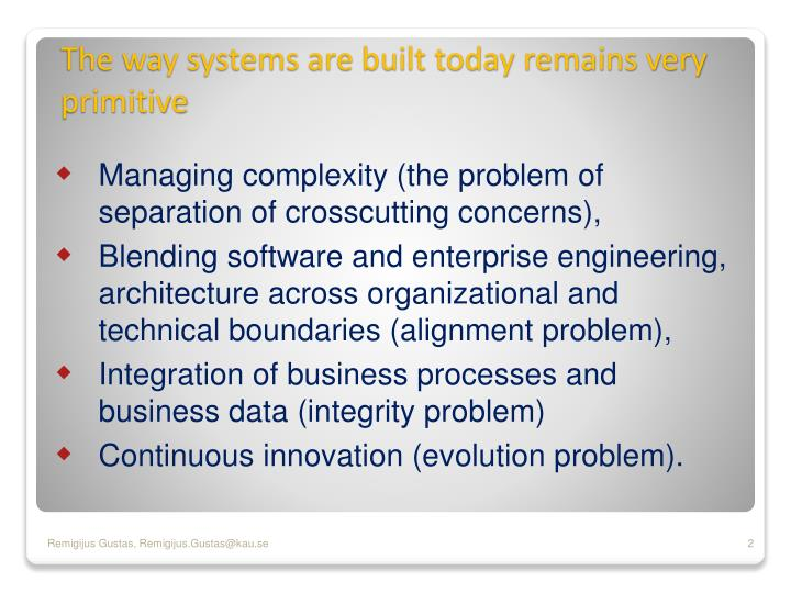 The way systems are built today remains very primitive