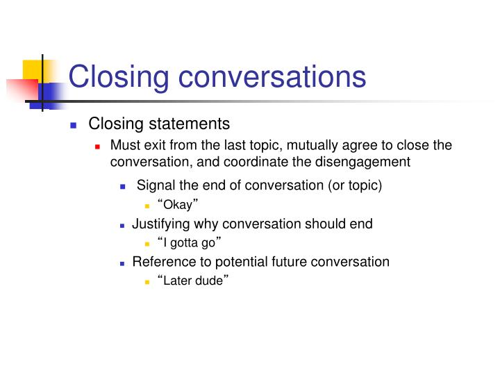 Closing conversations