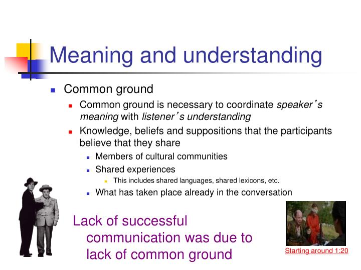 Lack of successful communication was due to lack of common ground