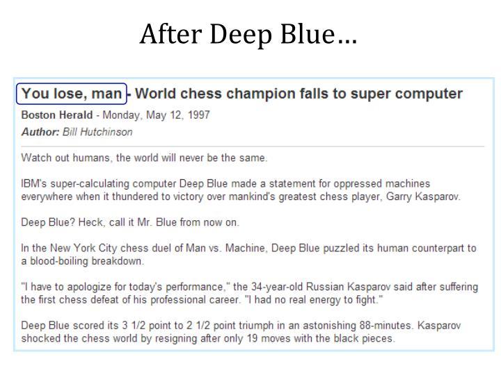 After Deep Blue…