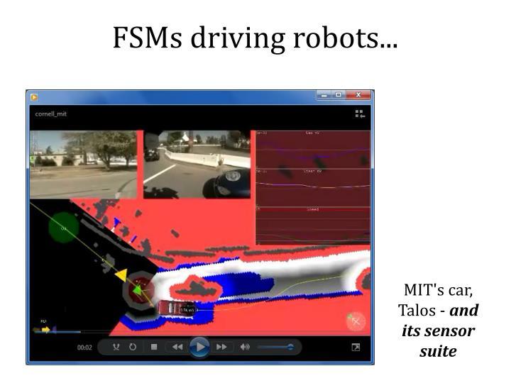 FSMs driving robots...