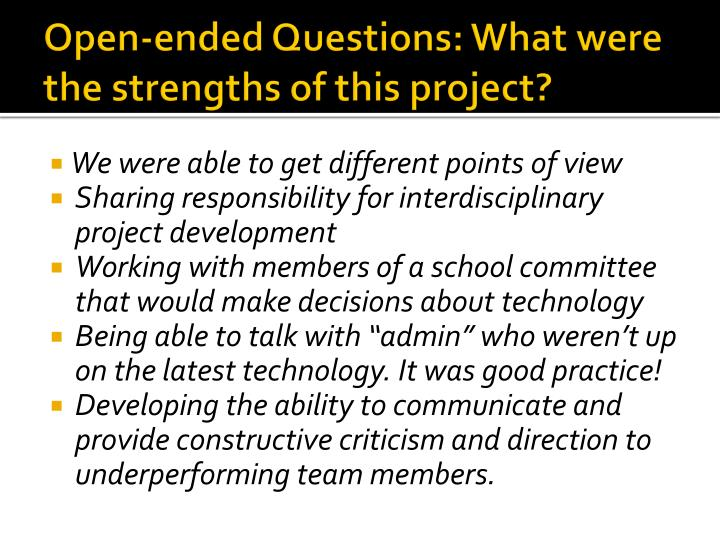 Open-ended Questions: What were the strengths of this project?