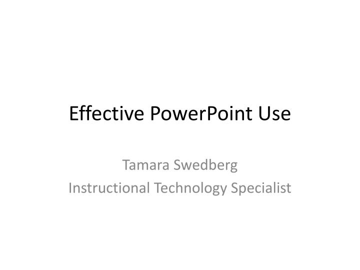 Effective powerpoint use