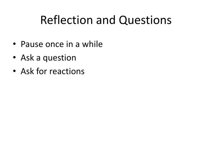 Reflection and Questions