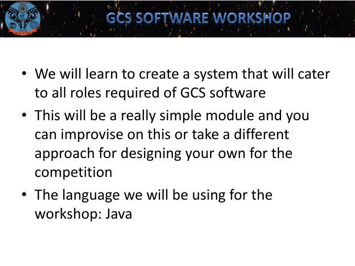 GCS SOFTWARE WORKSHOP