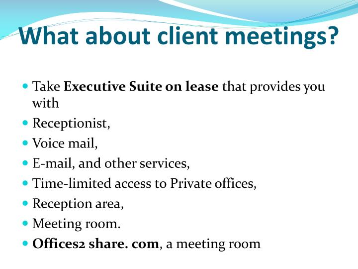 What about client meetings?