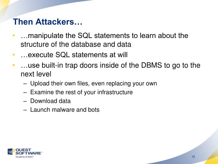 Then Attackers…