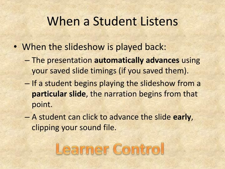 When a Student Listens