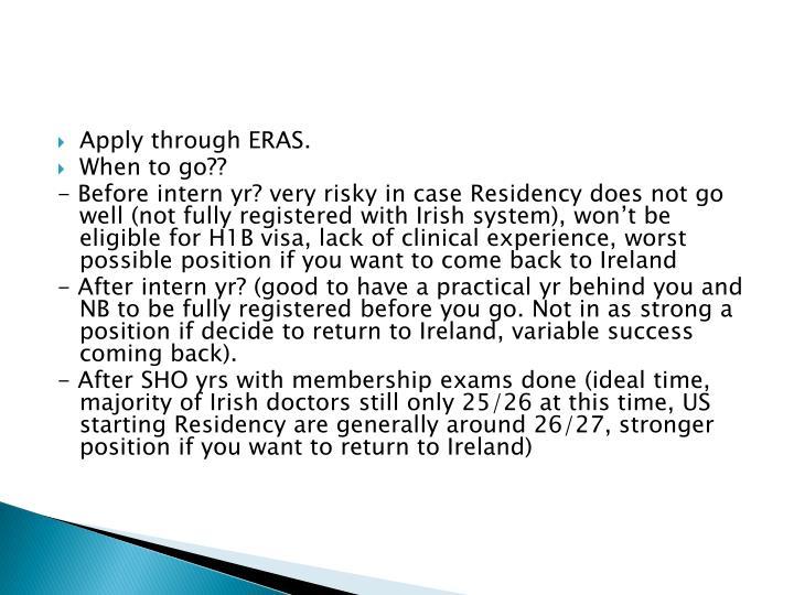 Apply through ERAS.