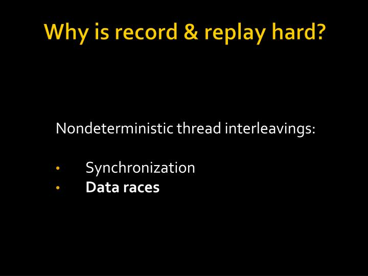 Why is record & replay hard?