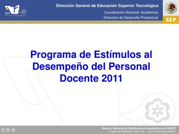 Programa de Estímulos al Desempeño del Personal Docente 2011