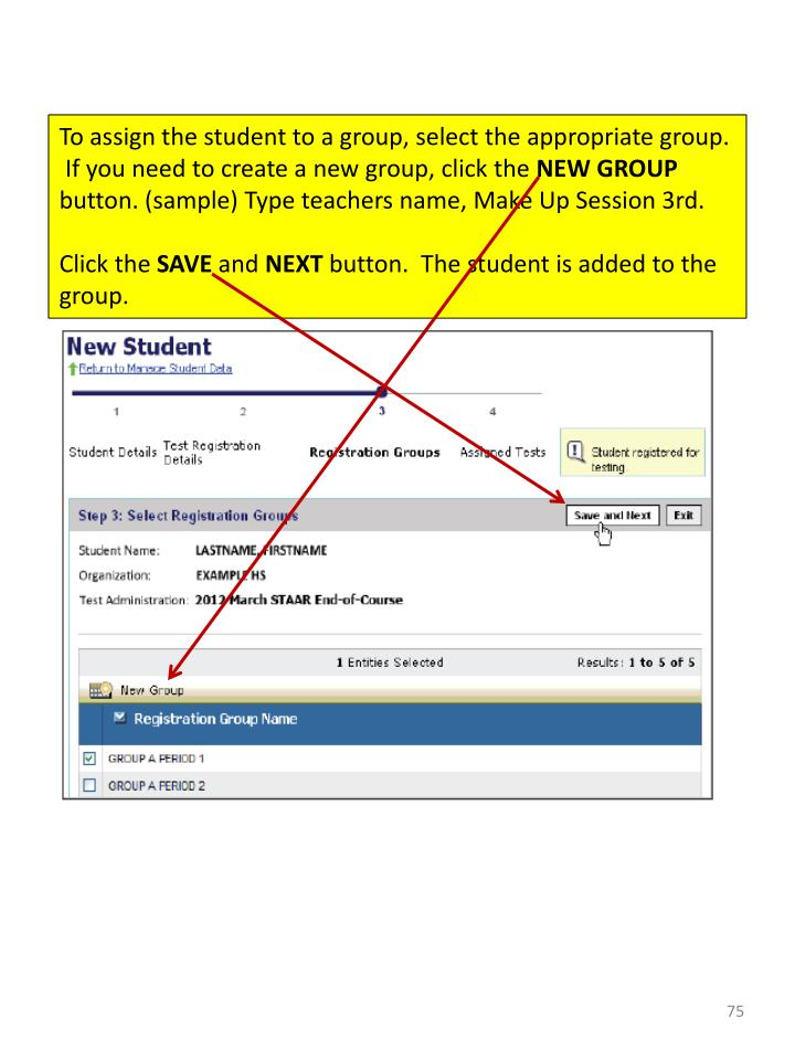 To assign the student to a group, select the appropriate group.