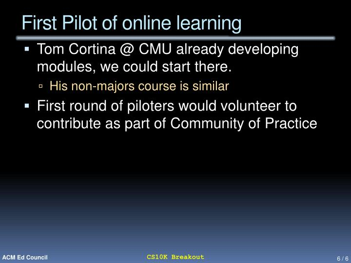 First Pilot of online learning