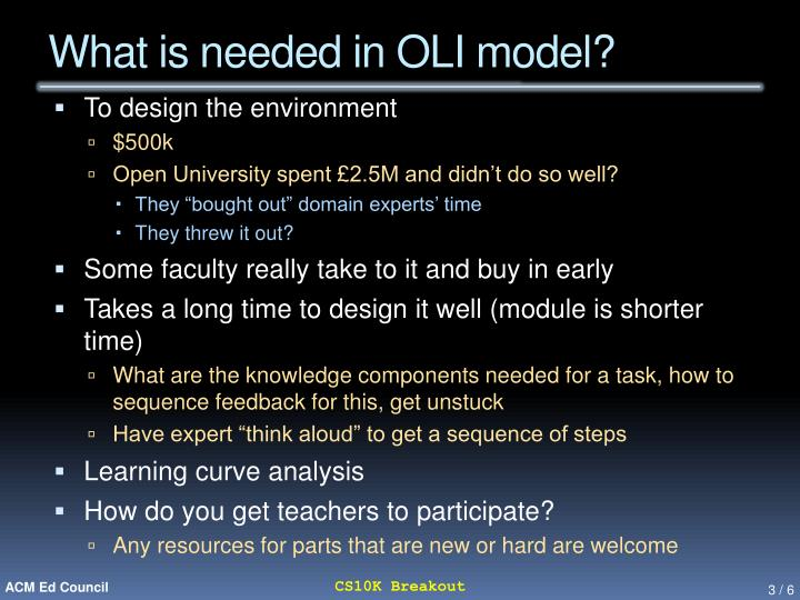What is needed in oli model