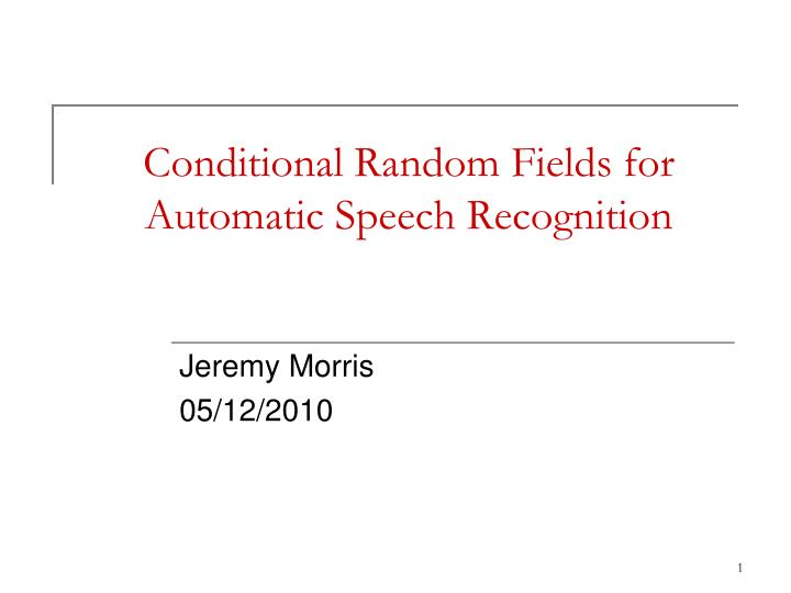 conditional random fields for automatic speech recognition n.