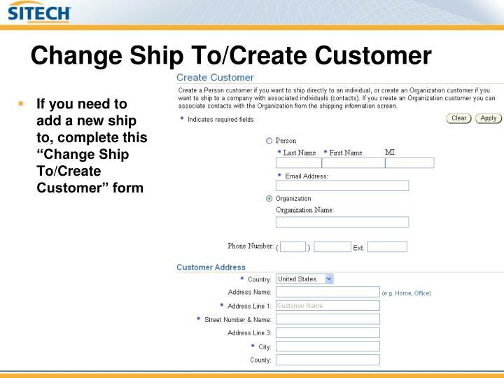 Change Ship To/Create Customer