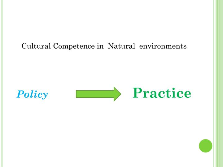 Cultural Competence in  Natural  environments