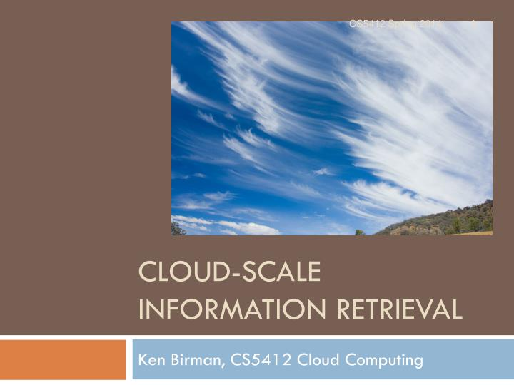 Cloud scale information retrieval