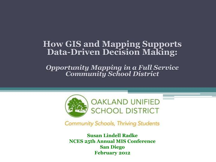 PPT How GIS And Mapping Supports DataDriven Decision Making - Data driven mapping