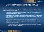 current progress 3 10 irad
