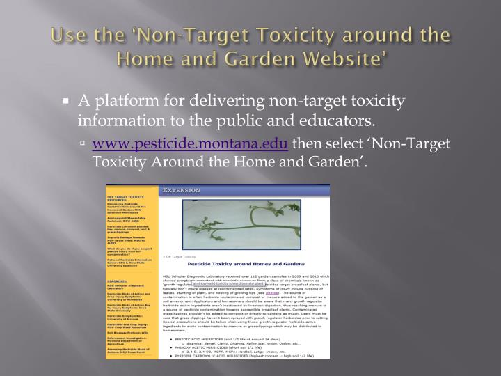 Use the 'Non-Target Toxicity around the Home and Garden Website'