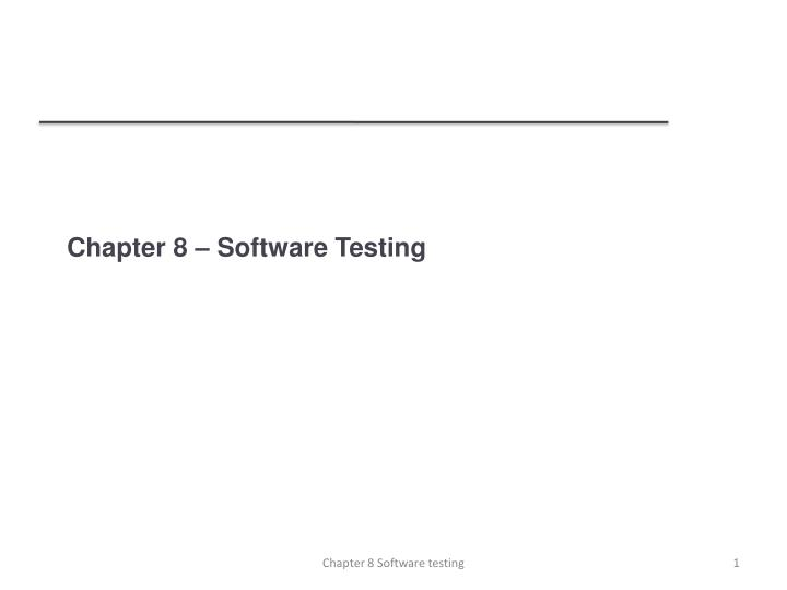 chapter 8 software testing n.