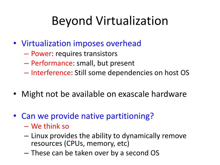 Beyond Virtualization