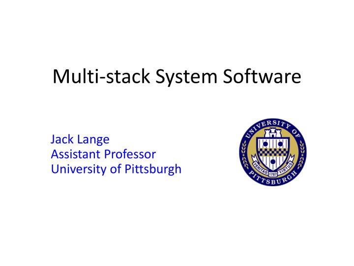 Multi stack system software