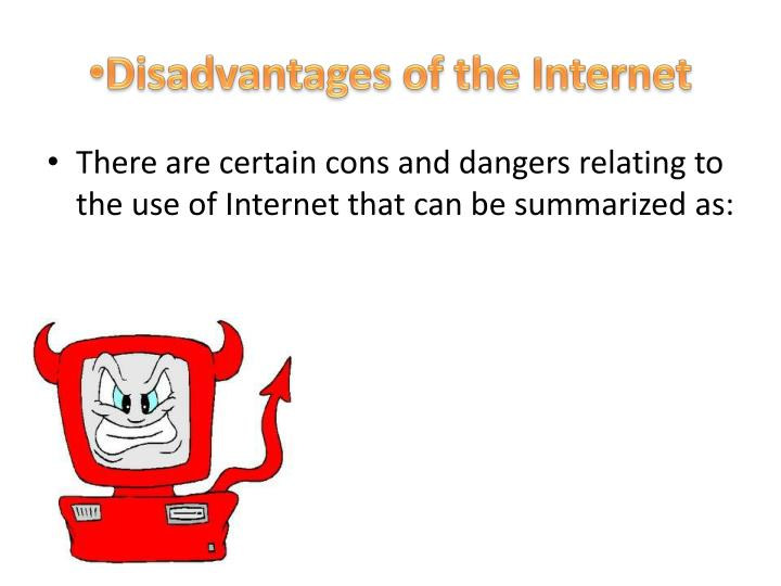 Ppt The Advantages Amp Disadvantages Of The Internet