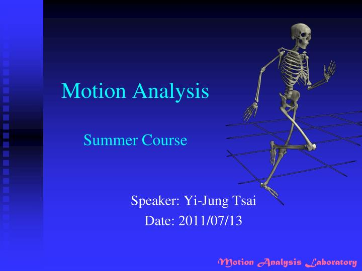motion analysis summer course n.