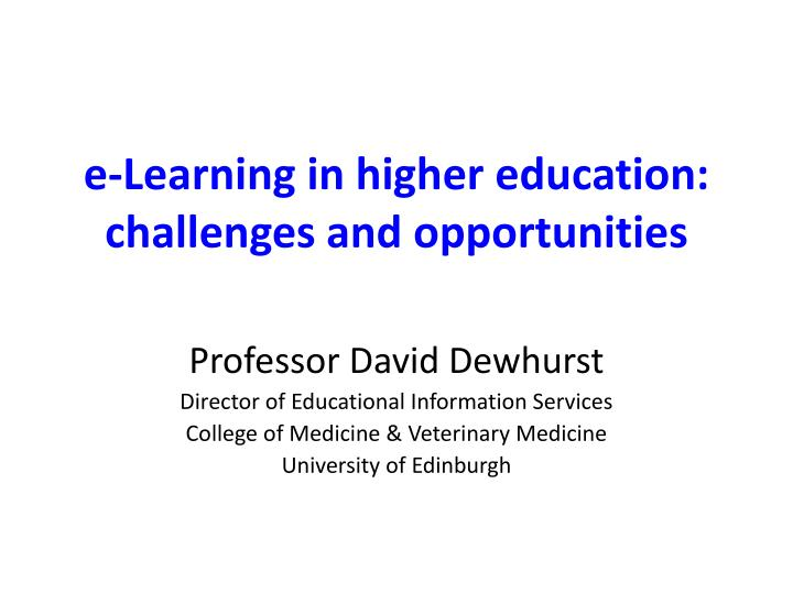 e learning in higher education challenges and opportunities n.