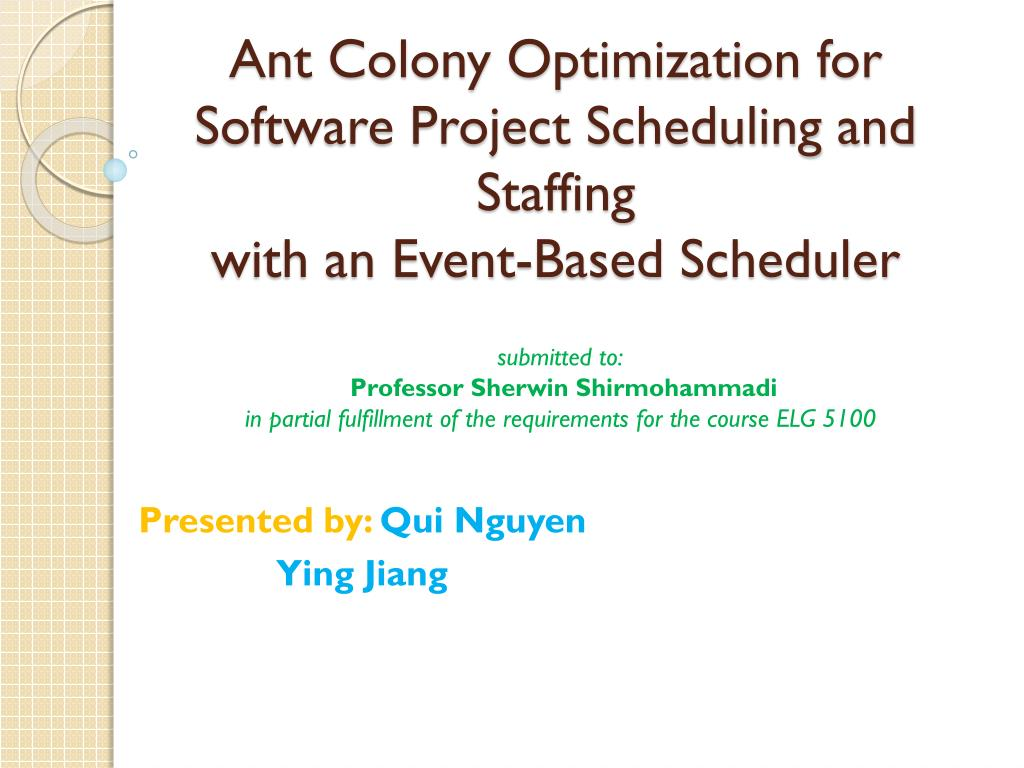 PPT - Ant Colony Optimization for Software Project