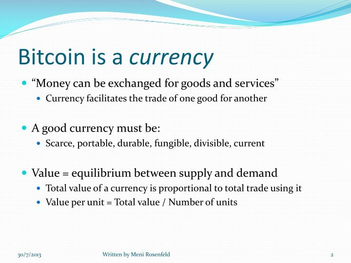 Bitcoin is a currency