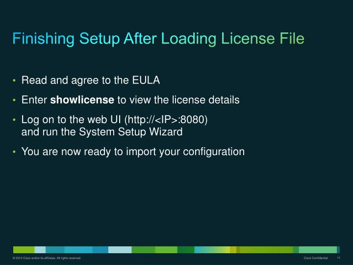 Finishing Setup After Loading License File